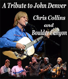 A TRIBUTE TO JOHN DENVER WITH CHRIS COLLINS & BOULDER CANYON