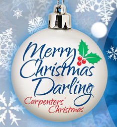 Merry Christmas Darling: Carpenters' Christmas 2020 MERRY CHRISTMAS DARLING: CARPENTERS' CHRISTMAS   State Theatre