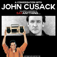 A CONVERSATION WITH JOHN CUSACK AFTER A SCREENING OF SAY ANYTHING