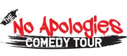 NO APOLOGIES COMEDY TOUR